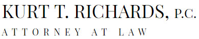 Kurt T. Richards, P.C. Attorney At Law